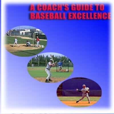 A Coaches Guide To Baseball Excellence